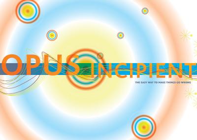 Opus Incipient